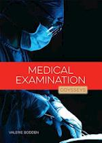 Medical Examination (Odysseys in Crime Scene Science)