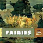 Fairies (Are They Real)