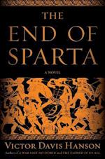 The End of Sparta af Victor Davis Hanson