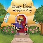 Busy Bees at Work & Play