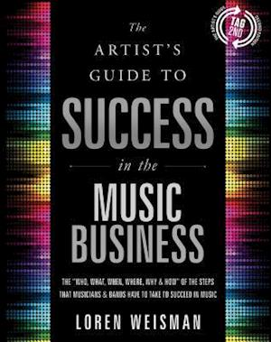 Bog, paperback The Artist's Guide to Success in the Music Business af Loren Weisman