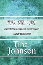 Fill 'er Up! af Tina Johnson