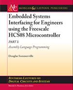 Embedded Systems Interfacing for Engineers using the Freescale HCS08 Microcontroller I (Synthesis Lectures on Digital Circuits And Systems)