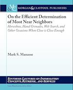 On the Efficient Determination of Most Near Neighbors (Synthesis Lectures on Information Concepts Retrieval and S)