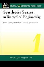 Synthesis Series in Biomedical Engineering 1 (Synthesis Series in Biomedical Engineering)