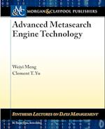 Advanced Metasearch Engine Technology (Synthesis Lectures on Data Management)