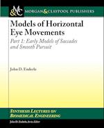 Models of Horizontal Eye Movements, Part I (Synthesis Lectures on Biomedical Engineering)
