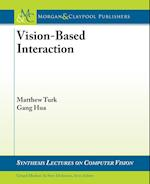 Vision-Based Interaction (Synthesis Lectures on Computer Vision)