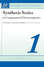 Synthesis Series in Computational Electromagnetics Volume 1 (Synthesis Series in Computational Electromagnetics)