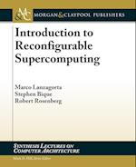 Introduction to Reconfigurable Supercomputing (Synthesis Lectures on Computer Architecture)