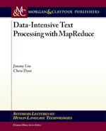 Data-Intensive Text Processing with MapReduce (Synthesis Lectures on Human Language Technologies)