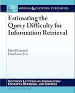 Estimating the Query Difficulty for Information Retrieval (Synthesis Lectures on Information Concepts, Retrieval, and Services)