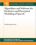 Algorithms and Software for Predictive and Perceptual Modeling of Speech (Synthesis Lectures on Algorith and Software in Engineering)