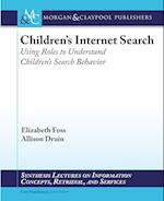 Children's Internet Search (Synthesis Lectures on Information Concepts, Retrieval, and Services)