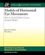 Models of Horizontal Eye Movements (Synthesis Lectures on Biomedical Engineering)