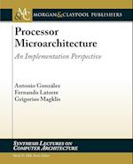 Processor Microarchitecture (Synthesis Lectures on Computer Architecture)