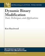 Dynamic Binary Modification (Synthesis Lectures on Computer Architecture)