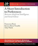 A Short Introduction to Preferences af Kristen Brent Venable, Toby Walsh, Francesca Rossi