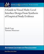 A Guide to Visual Multi-Level Interface Design From Synthesis of Empirical Study Evidence (Synthesis Lectures on Visualization)