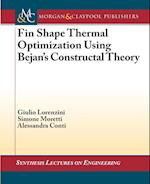 Fin-Shape Thermal Optimization Using Bejan's Constuctal Theory (Synthesis Lectures on Engineering)