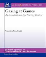 Gazing at Games (Synthesis Lectures on Computer Graphics And Animation)