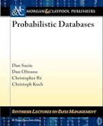 Probabilistic Databases (Synthesis Lectures on Data Management)