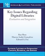 Key Issues Regarding Digital Libraries (Synthesis Lectures on Information Concepts Retrieval and S)