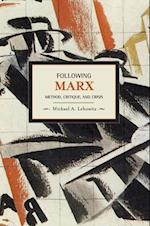 Following Marx (Historical Materialism Book Series)