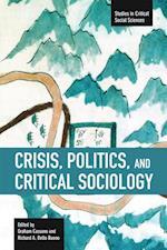 Crisis, Politics, and Critical Sociology (STUDIES IN CRITICAL SOCIAL SCIENCES)
