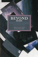 Beyond Marx: Confronting Labour-history And The Concept Of Labour With The Global Labour-relations Of The Twenty-first