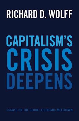 Capitalism's Crisis Deepens af Richard D. Wolff