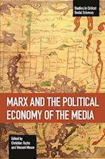 Marx and the Political Economy of the Media (Studies in Critical Social Science, nr. 79)