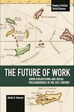 The Future of Work (STUDIES IN CRITICAL SOCIAL SCIENCES, nr. 81)