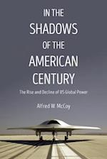 In the Shadows of the American Century (Dispatch Books)