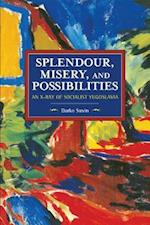 Splendour, Misery, and Possiblities (Historical Materialism)