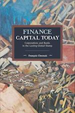 Finance Capital Today (Historical Materialism)