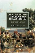 Landscape Between Ideology and the Aesthetic (Historical Materialism)