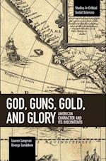 God, Guns, Gold and Glory (STUDIES IN CRITICAL SOCIAL SCIENCES)