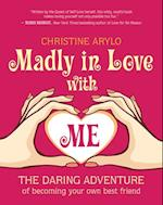 Madly in Love with ME af Christine Arylo