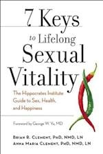 7 Keys to Lifelong Sexual Vitality af Brian R. Clement, Anna Maria Clement