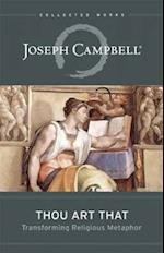 Thou Art That (Collected Works of Joseph Campbell)