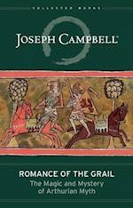 Romance of the Grail (Collected Works of Joseph Campbell)