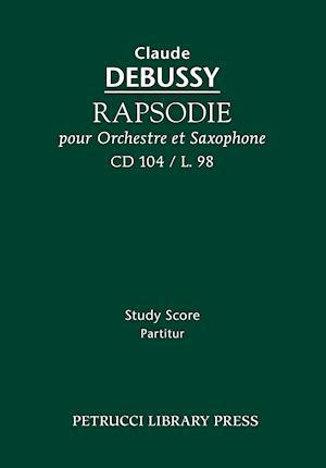 Rapsodie pour Orchestre et Saxophone, CD 104