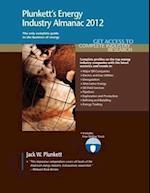 Plunkett's Energy Industry Almanac 2012: Energy Industry Market Research, Statistics, Trends & Leading Companies