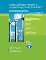 Plunkett's Renewable, Alt. & Hydro. Energy Industry Almanac 2012: Renewable, Alternative & Hydrogen Energy Industry Market Research, Statistics, Trend