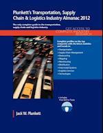 Plunkett's Transportation, Supply Chain & Logistics Ind. Alm. 2012 af Jack W. Plunkett