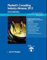 Plunkett's Consulting Industry Almanac 2012