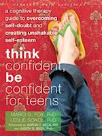 Think Confident, Be Confident for Teens (Instant Help Solutions)