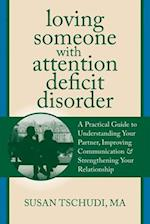 Loving Someone With Attention Deficit Disorder (Loving Someone)