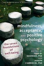 Mindfulness, Acceptance, and Positive Psychology (Mindfulness & Acceptance Practica)